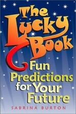 The Lucky Books : Fun Predictions for Your Future by Sabrina Burton