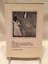The History and Culture of Ancient Western Asia and Egypt by Bernard L. Knapp...