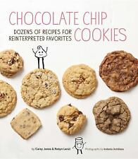 Chocolate Chip Cookies: Dozens of Recipes for Reinterpreted Favorites