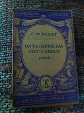 A. DE MUSSET On Ne Badine Pas Avec L'Amour Proverbe Larousse Paris France Book