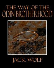 The Way of the Odin Brotherhood by Jack Wolf (2013, Paperback)
