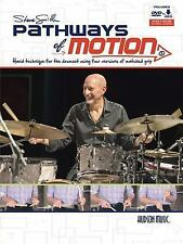 Steve Smith - Pathways of Motion : Hand Technique for the Drumset Using Four...