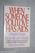 When Someone You Love Has AIDS : A Book of Hope for Family and Friends by Bet...