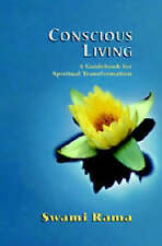 Conscious Living: Guidebook for Spiritual Transformation Swami Rama
