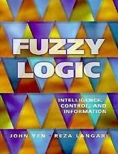 Fuzzy Logic: Intelligence Control and Information 1/e International Edition