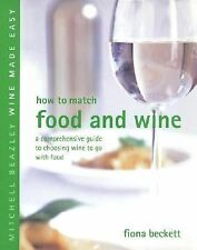 How to Match Food and Wine: A Comprehensive Guide to Choosing Wine to Go with Fo