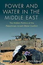 Power and Water in the Middle East: The Hidden Politics of the Palestinian-Israe