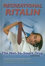 Recreational Ritalin: The Not-So-Smart Drug (Illicit and Misused Drugs)