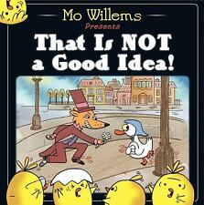 That Is Not a Good Idea! Hardcover  – April 23, 2013