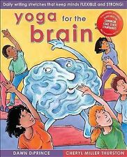 Yoga for the Brain: Daily Writing Stretches That Keep Minds Flexible a-ExLibrary