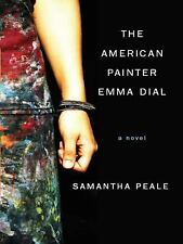 The American Painter Emma Dial by Samantha Peale (2009, Hardcover)