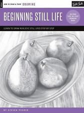 How to Draw & Paint: Drawing: Beginning Still Life : Learn to Draw Realistic...