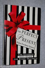 The Perfect Present : The Ultimate Gift Guide for Every Occasion by Robyn Fre...