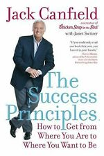 The Success PrinciplesTM): How to Get from Where You Are to Where You Want to B