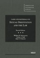 Cases and Materials on Sexual Orientation and the Law, 4th (American Casebook)..