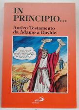 In principio...Antico Testamento da Adamo a Davide (a fumetti) * San Paolo 1988