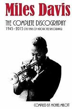 Miles Davis: the Complete Discography : Seventy Years of Historic Jazz...