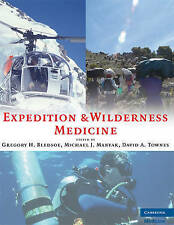 Expedition and Wilderness Medicine: Wilderness Remote and Extreme  Environments