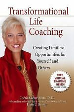 Transformational Life Coaching: Creating Limitless Opportunities for Yourself an