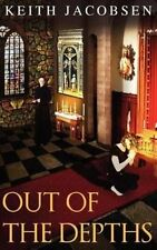 Out of the Depths by Keith Jacobsen 2012 Mystery Church 1st Ed PB Book NEW