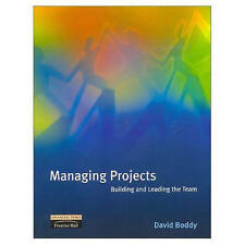 Managing Projects: Building and Leading the Team by Boddy, David