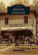 Images of America: Around Caroline by Patricia A. Brhel (2016, (FREE 2DAY SHIP)