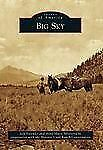 Images of America: Big Sky by in cooperation with the Historic Crail Ranch...