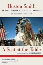A Seat at the Table: Huston Smith In Conversation with Native Americans on Relig