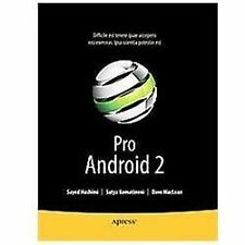 Pro Android 2 by Sayed Hashimi, Dave MacLean and Satya Komatineni (2010,...