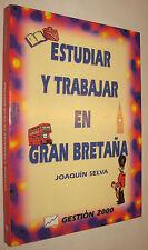 ESTUDIAR Y TRABAJAR EN GRAN BRETAÑA - JOAQUIN SELVA