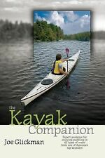 The Kayak Companion : Expert Guidance for Enjoying the Paddling Experience in...