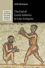 The End of Greek Athletics in Late Antiquity (Greek Culture in the Roman World),