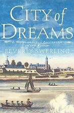 City of Dreams : A Novel of Nieuw Amsterdam and Early Manhattan by Beverly Swerl