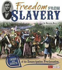 Freedom from Slavery: Causes and Effects of the Emancipation Proclamation (Cause