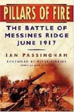 Pillars of Fire: The Battle of Messines Ridge, June 1917 by Ian Passingham...