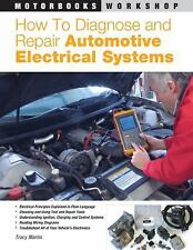 Motorbooks Workshop: How to Diagnose and Repair Automotive Electrical Systems...