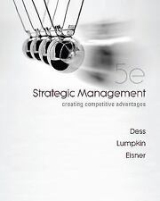 Strategic Management: Creating Competitive Advantages by Gregory Dess, G.T. (To