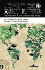 Joystick Soldiers: The Politics of Play in Military Video Games by Taylor &...