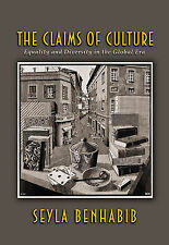The Claims of Culture: Equality and Diversity in the Global Era by Seyla...