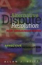 Alternative Dispute Resolution for Organizations: How to Design a System for Eff