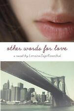 Other Words for Love by Lorraine Zago Rosenthal (2011, Hardcover) a Novel New!