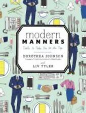 Modern Manners : Tools to Take You to the Top by Liv Tyler and Dorothea...
