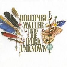 Into the Dark Unknown * by Holcombe Waller (CD, Apr-2011, Burnside)