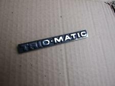 1981-1984 TRIUMPH ACCLAIM 4 DOOR - TRIO-MATIC BADGE