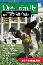 Dog-Friendly Washington, D.C. and the Mid-Atlantic States: Includes Northern Vir