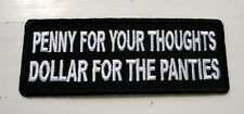Penny For Your Thoughts Dollar For The Panties EMBRODIERED Iron On Patch Biker