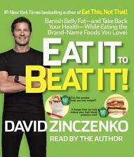 Eat It to Beat It! : Banish Belly Fat-And Take Back Your Health-While Eating...