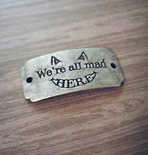 Quote Pendant Connector Antiqued Silver Word Charms We're All Mad Here
