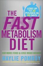 The Fast Metabolism Diet : Eat More Food and Lose More Weight by Haylie...