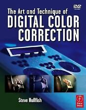 The Art and Technique of Digital Color Correction by Steve Hullfish (2008,...